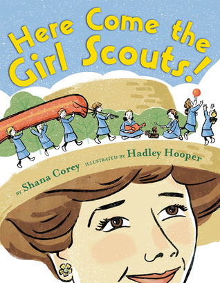 Here Come the Girl Scouts! by Shana Corey