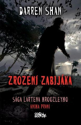 Zrození zabijáka (The Saga of Larten Crepsley, #1)
