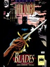 Batman: Blades (Batman: Legends of the Dark Knight, #32, 33, 34)