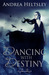 Dancing With Destiny (Danci...