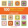 100 Bright & Colourful Granny Squares to Mix & Match. Leonie Morgan