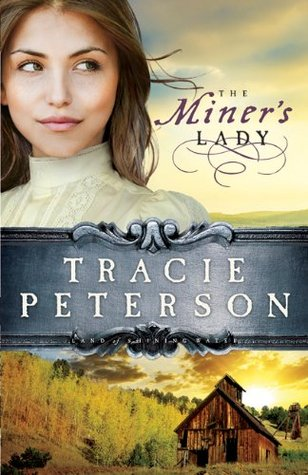 The Miner's Lady by Tracie Peterson