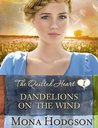 Dandelions on the Wind (Quilted Hearts, #1)