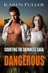 Dangerous (Courting the Darkness #2)