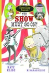 The Show Must Go On! (Three-Ring Rascals, #1)