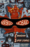 Masked Mosaic: Canadian Super Stories
