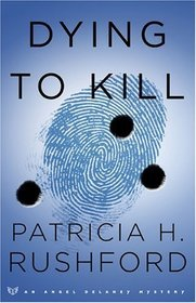 Dying to Kill by Patricia H. Rushford
