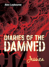 Diaries of the Damned: Jessica