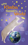 Why Kimba Saved The World (Cats in the Mirror, #1)