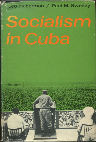 Socialism in Cuba by Leo Huberman