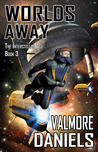 Worlds Away (The Interstellar Age, #3)