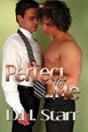 Perfect For Me by D.H. Starr