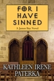 For I Have Sinned (James Bay Novel, #4)