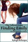 The Fallout From Finding Emily by Ryleigh Berkenpas