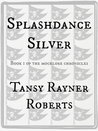 Splashdance Silver (Mocklore Chronicles #1)