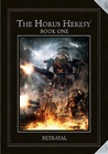 The Horus Heresy Book One: Betrayal