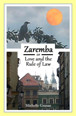 Zaremba, or Love and the Rule of Law by Michelle Granas