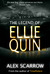 THE LEGEND OF ELLIE QUIN by Alex Scarrow