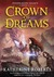 Crown of Dreams (Pendragon Legacy, #3)