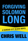 Forgiving Solomon Long (Kansas City Blues, #1)