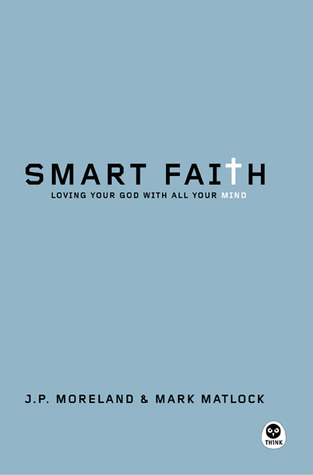 Smart Faith by J.P. Moreland