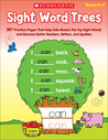 Sight Word Trees: 50+ Practice Pages That Help Kids Master the Top Sight Words and Become Better Readers, Writers, And Spellers