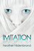Imitation by Heather Hildenbrand