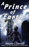 A Prince of Earth (The Histories of Earth, #2)