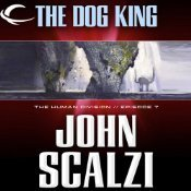 The Dog King by John Scalzi
