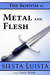 Metal and Flesh by Endi Webb