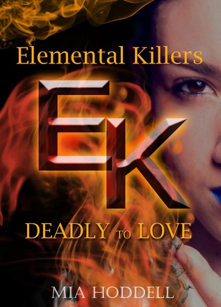Deadly to Love (Elemental Killer #1)