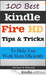 100 Best Kindle Fire HD Tips and Tricks to Help You Work More Efficiently [Kindle Edition]