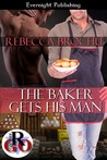 The Baker Gets His Man by Rebecca Brochu