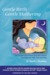 Gentle Birth, Gentle Mothering: The Wisdom and Science of Gentle Choices in Pregnancy, Birth, and Parenting