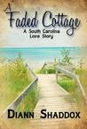 A Faded Cottage by Diann Shaddox