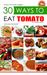 30 Ways to Eat a Tomato