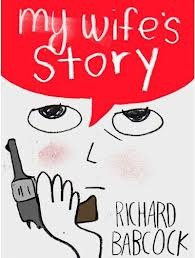 My Wife's Story by Richard Babcock