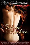 Take Me, Break Me (Pierced Hearts, #1)