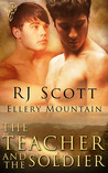 The Teacher and the Soldier by R.J. Scott