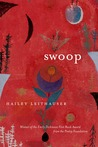 Swoop by Hailey Leithauser