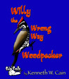 Willy the Wrong Way Woodpecker