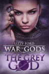 The Grey God (War of Gods, #4)