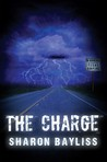 The Charge by Sharon Bayliss
