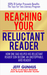 Reaching Your Reluctant Reader: How One Dad Helped His Reluctant Reader Son Become An Avid, Unstoppable Reader