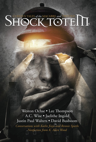 Shock Totem 4: Curious Tales of the Macabre and Twisted