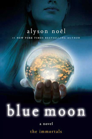 Blue Moon by Alyson Noel