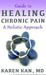 Guide to Healing Chronic Pain - A Holistic Approach