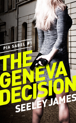 The Geneva Decision (Pia Sabel, #1)