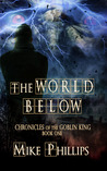 The World Below (Chronicles of the Goblin King, #1)