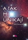A tak mi unikají (Across the Universe, #0.5)